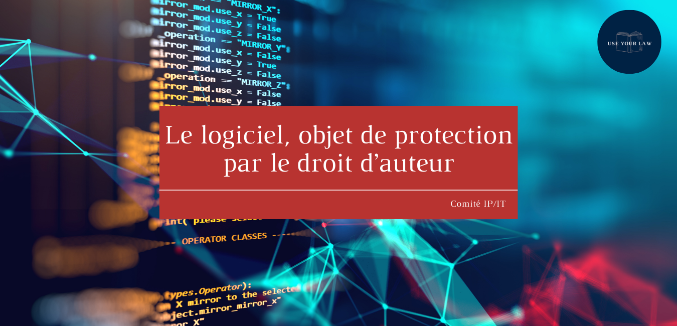 Le logiciel, objet de protection par le droit d'auteur