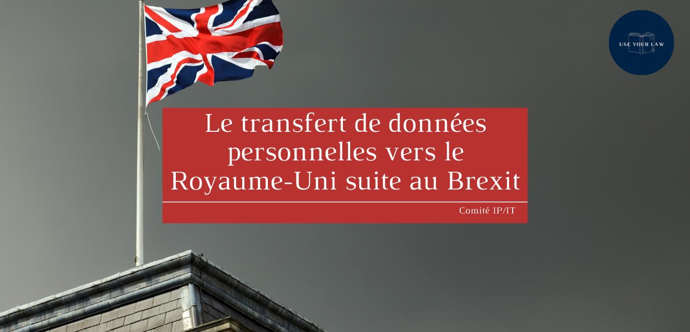 Le transfert de données personnelles vers le Royaume-Uni suite au Brexit