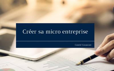Comment créer sa micro entreprise ?