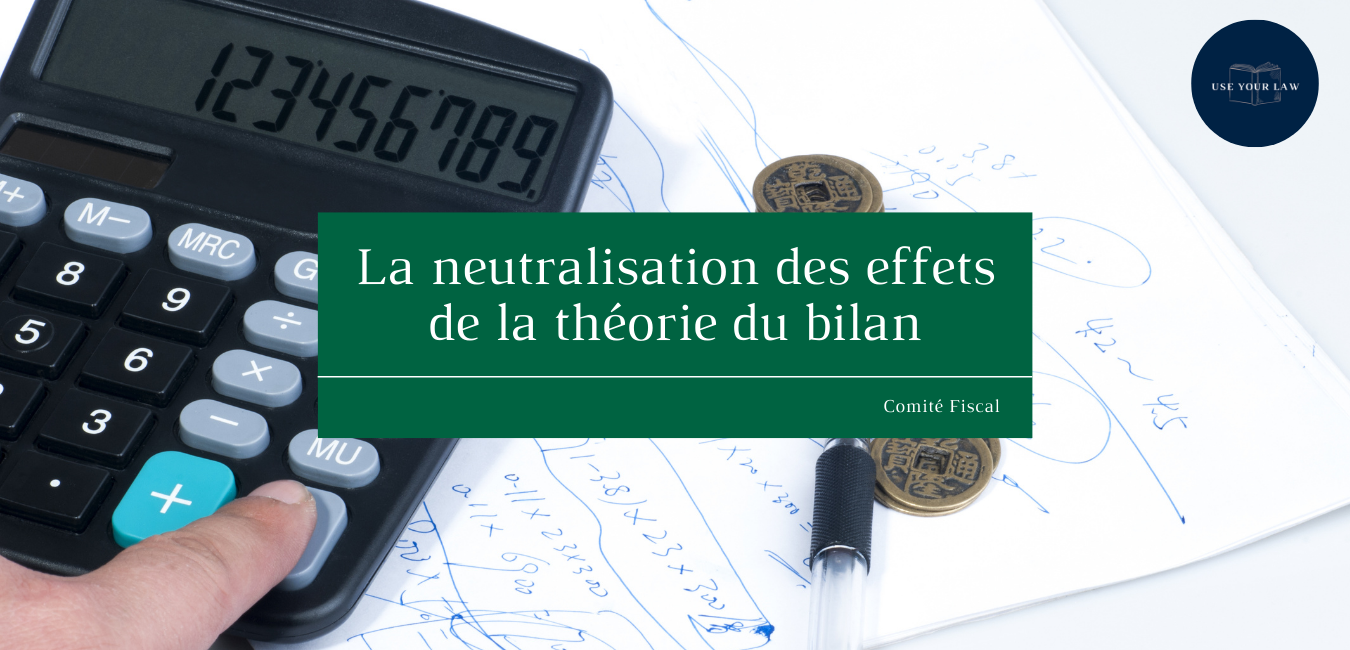 La neutralisation des effets de la théorie du bilan