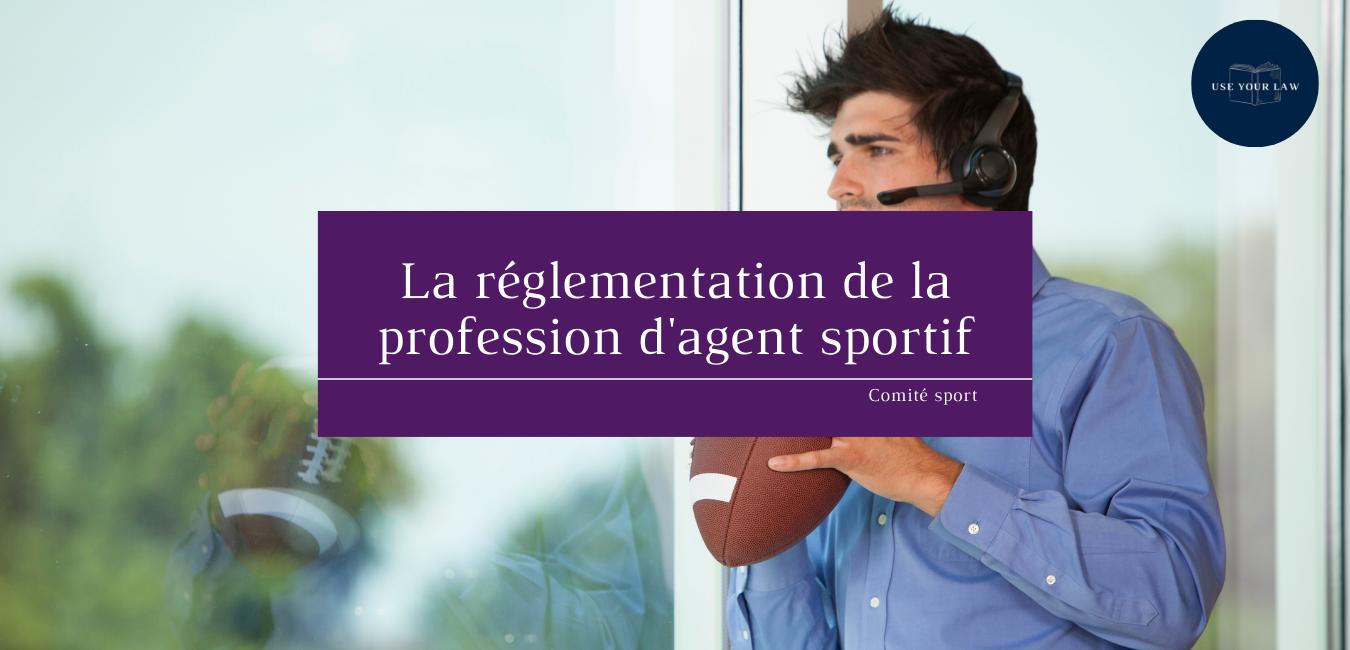 La réglementation de la profession d'agent sportif