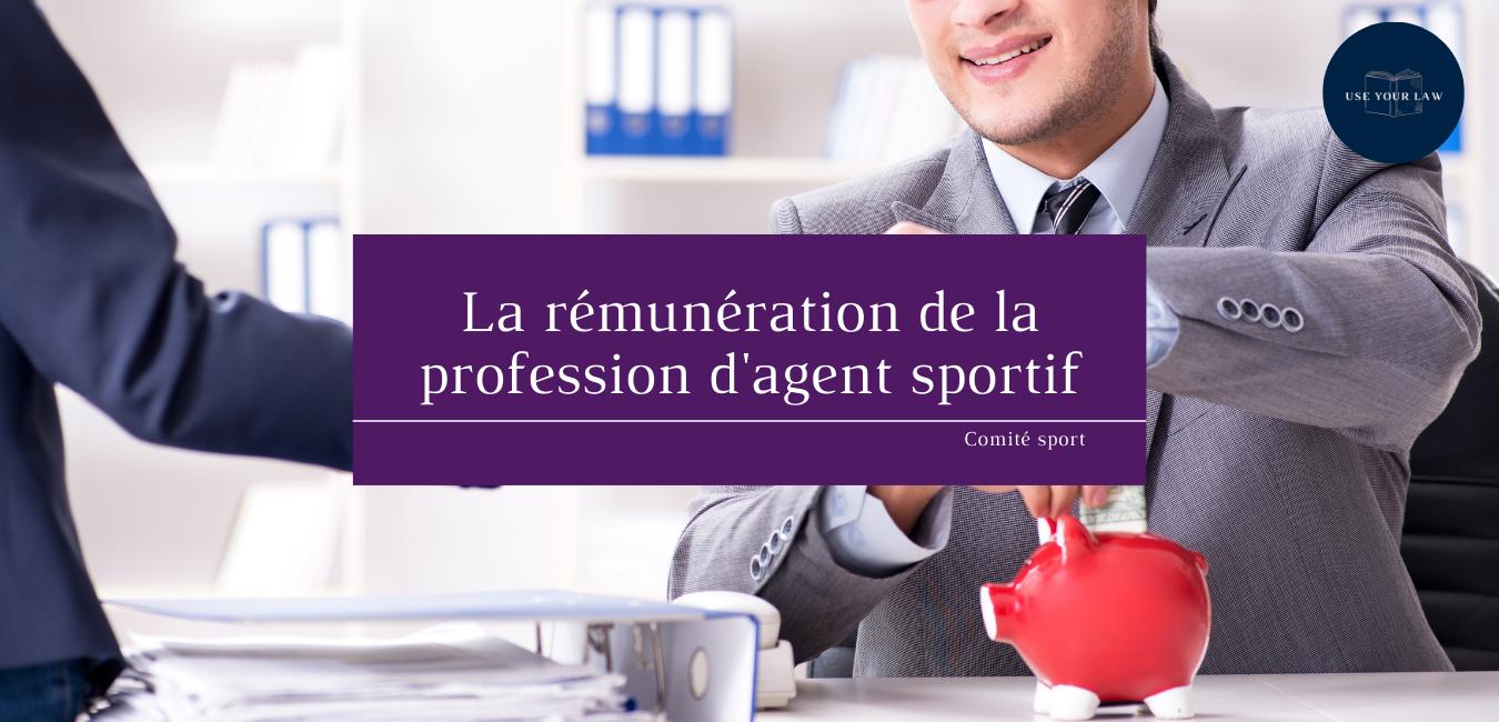 La rémunération de la profession d'agent sportif