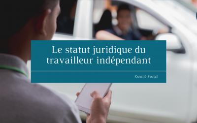 Le statut juridique du travailleur indépendant