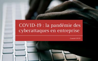 COVID-19 : la pandémie des cyberattaques en entreprise