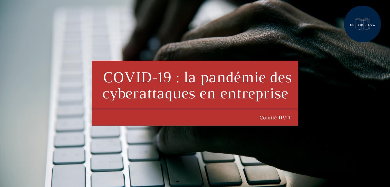 Covid-19-la-pandémie-des-cyberattaques-en-entreprise
