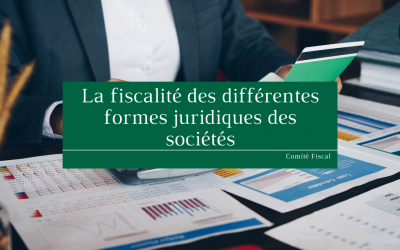 La fiscalité des différentes formes juridiques des sociétés