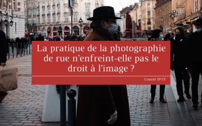 La pratique de la photographie de rue n'enfreint-elle pas le droit à l'image ?