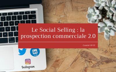 Le Social Selling : la prospection commerciale 2.0
