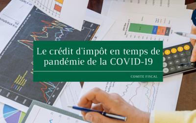 Le crédit d'impôt en temps d'épidémie de la COVID-19
