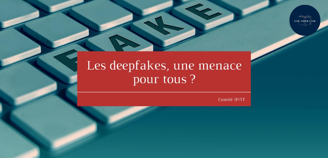 Les-deepfakes-une-menace-pour-tous