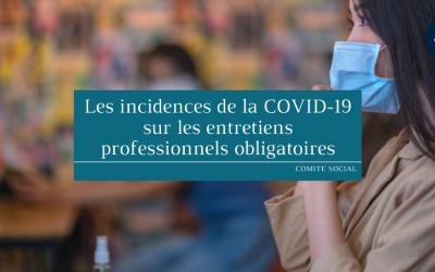 Les incidences de la COVID-19 sur les entretiens professionnels obligatoires