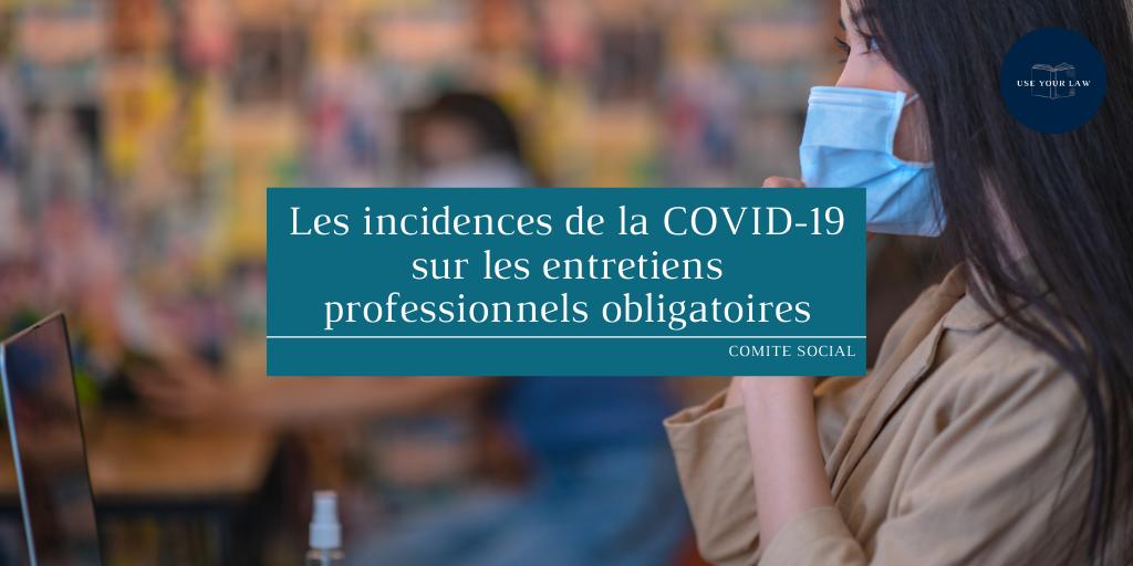 les-incidences-de-la-covid-19-sur-les-entretiens-professionnels-obligatoires