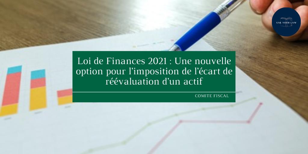 Loi-de-Finances-2021-Une-nouvelle-option-pour-limposition-de-lecart-de-reevaluation-dun-actif.