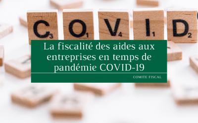La fiscalité des aides aux entreprises en temps de pandémie COVID-19