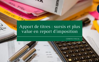 Apport de titres : sursis et plus-value en report d'imposition