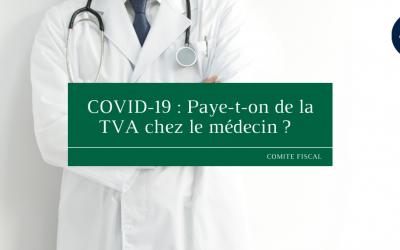 COVID-19 : Paye-t-on de la TVA chez le médecin ?