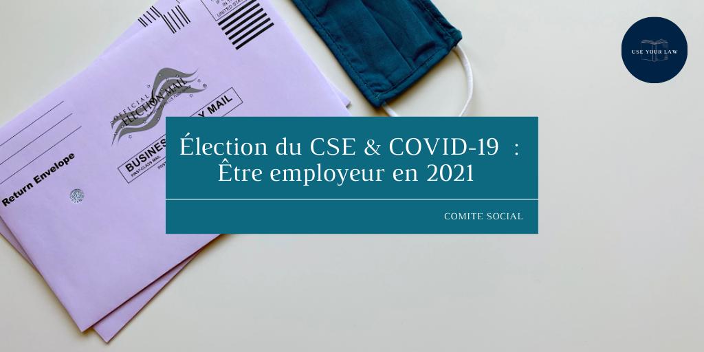 Élection-du-CSE-COVID-19-Être-employeur-en-2021