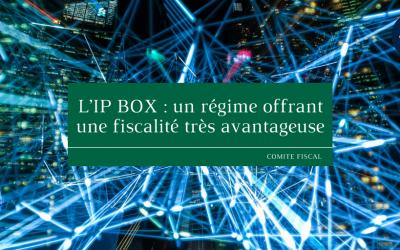 L'IP BOX : un régime offrant une fiscalité très avantageuse