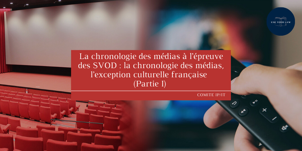 La-chronologie-des-medias-a-lepreuve-des-SVOD-la-chronologie-des-medias-lexception-culturelle-francaise-Partie-I-