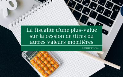 La fiscalité d'une plus-value sur la cession de titres ou autres valeurs mobilières