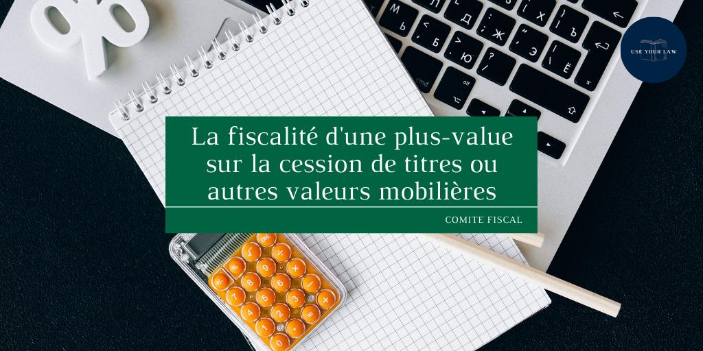 La-fiscalite-dune-plus-value-sur-la-cession-de-titres-ou-autres-valeurs-mobilieres