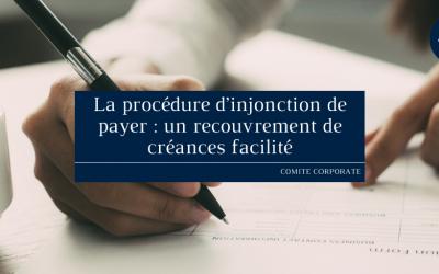 La procédure d'injonction de payer : un recouvrement de créances facilité