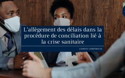 L'allégement des délais dans la procédure de conciliation lié à la crise sanitaire