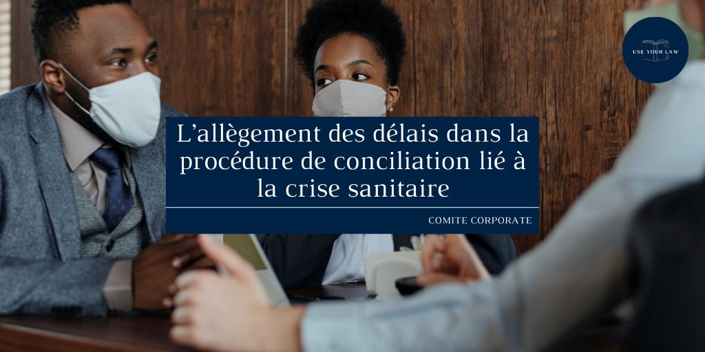 Lallegement-des-delais-dans-la-procedure-de-conciliation-lie-a-la-crise-sanitaire.