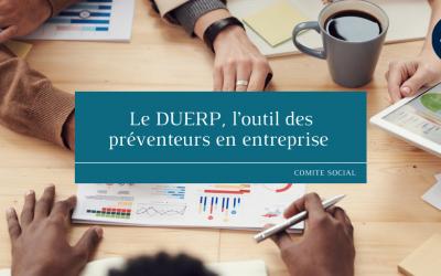 Le DUERP, l'outil des préventeurs en entreprise
