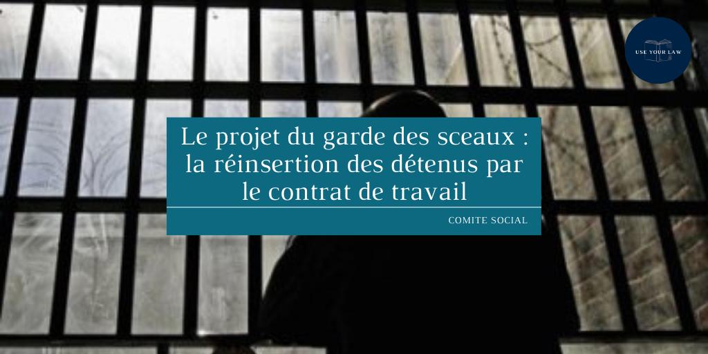 Le-projet-du-garde-des-sceaux-_-la-reinsertion-des-detenus-par-le-contrat-de-travail