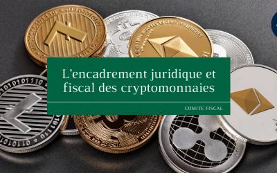 L'encadrement juridique et fiscal des cryptomonnaies