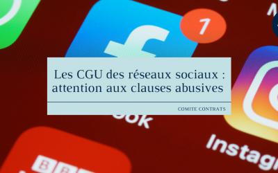 Les CGU des réseaux sociaux : attention aux clauses abusives