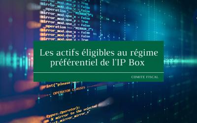 Les actifs éligibles au régime préférentiel de l'IP box