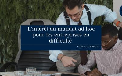 L'intérêt du mandat ad hoc pour les entreprises en difficulté