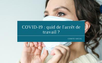 COVID-19 : quid de l'arrêt de travail ?