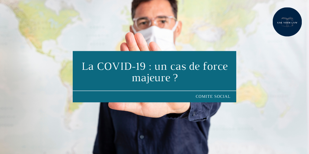 La COVID-19 : un cas de force majeure ?