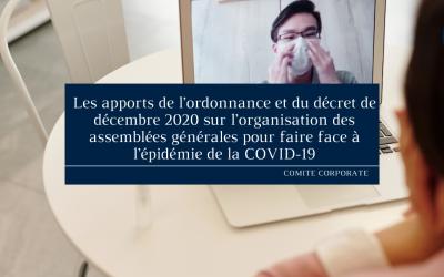 Les apports de l'ordonnance et du décret de décembre 2020 sur l'organisation des assemblées générales pour faire face à l'épidémie de la COVID-19