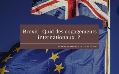Brexit : Quid des engagements internationaux ?