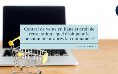 Contrat de vente en ligne et droit de rétractation : quel droit pour le consommateur après la commande ?