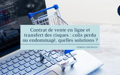 Contrat de vente en ligne et transfert des risques : colis perdu ou endommagé, quelles solutions ?