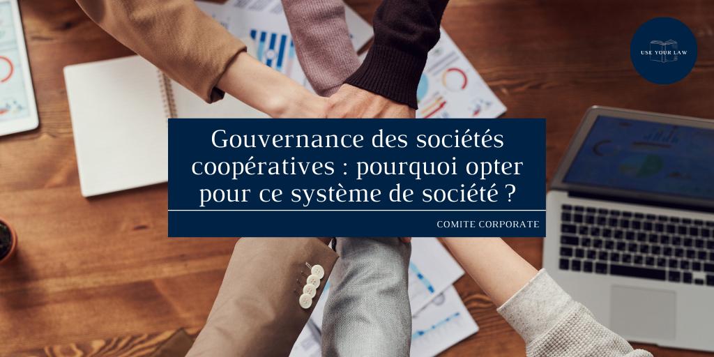 Gouvernance des sociétés coopératives _ pourquoi opter pour ce système de société _ (2)