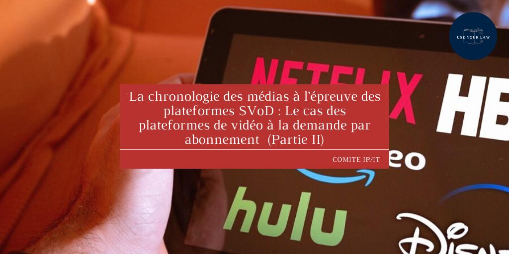 La chronologie des médias à l'épreuve des plateformes SVoD : Le cas des plateformes de vidéo à la demande par abonnement (Partie II)