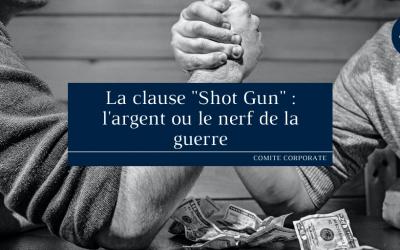 La clause «Shot Gun»:l'argent ou le nerf de la guerre