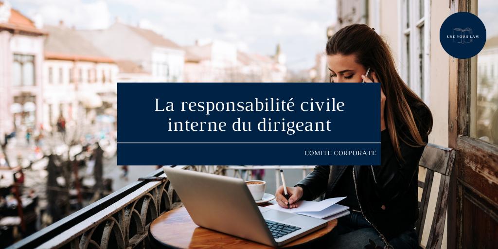 La-responsabilite-civile-interne-du-dirigeant