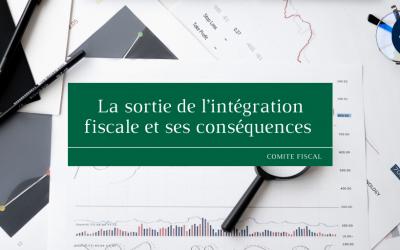 La sortie de l'intégration fiscale et ses conséquences
