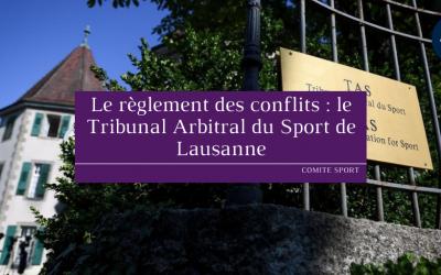 Le règlement des conflits: le Tribunal Arbitral du Sport de Lausanne