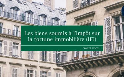 Les biens soumis à l'impôt sur la fortune immobilière (IFI)