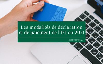 Les modalités de déclaration et de paiement de l'IFI en 2021