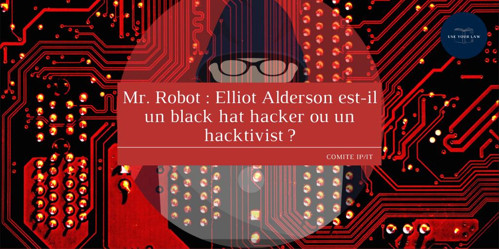 Mr. Robot : Elliot Alderson est-il un black hat hacker ou un hacktivist ?