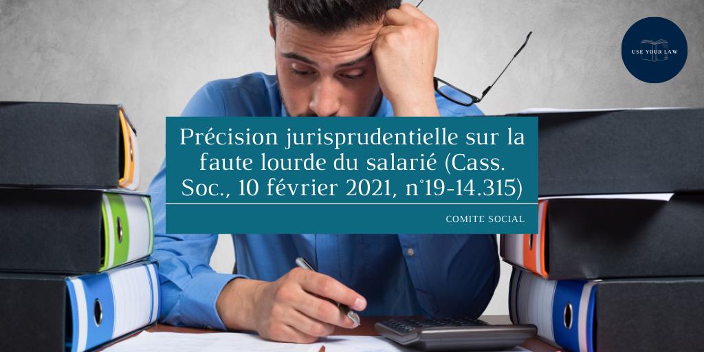 Précision jurisprudentielle sur la faute lourde du salarié